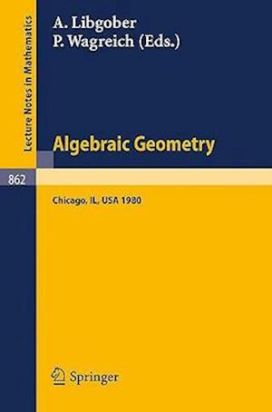 Algebraic Geometry : Proceedings of the Midwest Algebraic Geometry Conference. Held at the University of Illinois at Chicago Circle, May 2-3, 1980