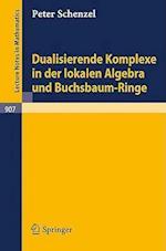 Dualisierende Komplexe in Der Lokalen Algebra Und Buchsbaum-Ringe (Lecture Notes in Mathematics, nr. 907)
