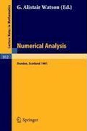 Numerical Analysis: Proceedings of the 9th Biennial Conference Held at Dundee, Great Britain, June 1981