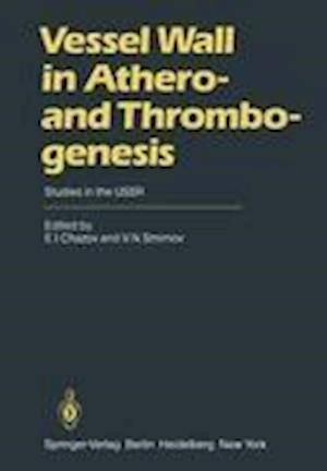 Vessel Wall in Athero- and Thrombogenesis : Studies in the USSR