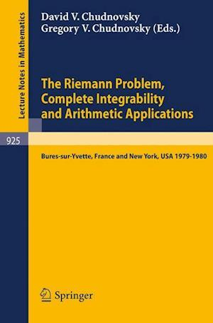 The Riemann Problem, Complete Integrability and Arithmetic Applications : Proceedings of a Seminar Held at the Institut des Hautes Etudes Scientifique