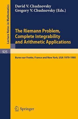 The Riemann Problem, Complete Integrability and Arithmetic Applications : Proceedings of a Seminar Held at the Institut des Hautes Etudes Scientifique