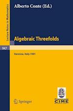 Algebraic Threefolds (Lecture Notes in Mathematics / C.I.M.E. Foundation Subseries, nr. 947)