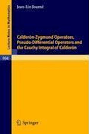Calderon-Zygmund Operators, Pseudo-Differential Operators and the Cauchy Integral of Calderon
