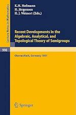 Recent Developments in the Algebraic, Analytical, and Topological Theory of Semigroups (Lecture Notes in Mathematics, nr. 998)