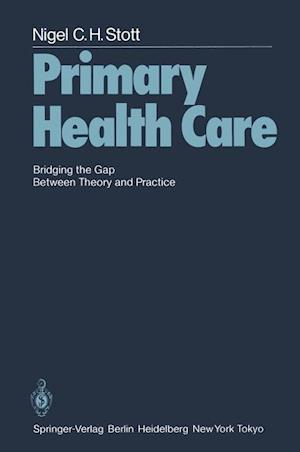 Primary Health Care : Bridging the Gap Between Theory and Practice