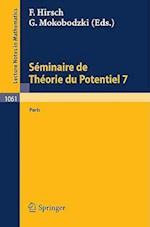 Sminaire de Theorie Du Potentiel Paris, No. 7 (Lecture Notes in Mathematics, nr. 1061)