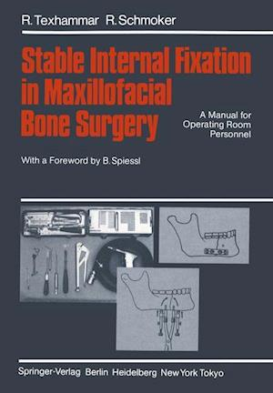 Stable Internal Fixation in Maxillofacial Bone Surgery : A Manual for Operating Room Personnel