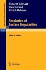 Resolution of Surface Singularities: Three Lectures af Vincent Cossart, Jean Giraud, Ulrich Orbanz