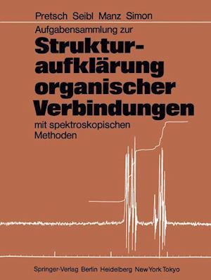Aufgabensammlung zur Strukturaufklarung Organischer Verbindungen mit Spektroskopischen Methoden