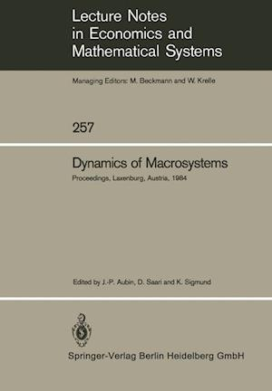 Dynamics of Macrosystems : Proceedings of a Workshop on the Dynamics of Macrosystems Held at the International Institute for Applied Systems Analysis