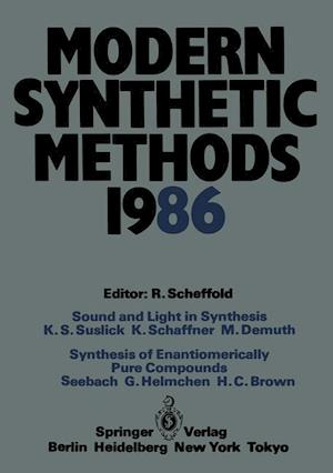 Modern Synthetic Methods 1986 : Conference Papers of the International Seminar on Modern Synthetic Methods 1986, Interlaken, April 17th/18th 1986
