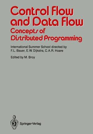 Control Flow and Data Flow: Concepts of Distributed Programming : International Summer School