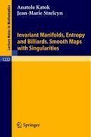 Invariant Manifolds, Entropy and Billiards. Smooth Maps with Singularities