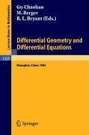 Differential Geometry and Differential Equations : Proceedings of a Symposium, held in Shanghai, June 21 - July 6, 1985
