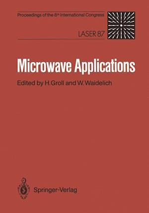Microwave Applications : Proceedings of the Microwave Congress at the 8th International Congress, Laser 87