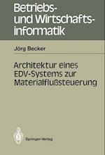 Architektur Eines EDV-Systems zur Materialflusssteuerung af Jorg Becker