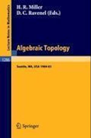 Algebraic Topology. Seattle 1985 : Proceedings of a Workshop held at the University of Washington, Seattle, 1984-85