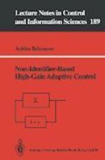 Non-Identifier Based High-Gain Adaptive Control af Achim Ilchmann