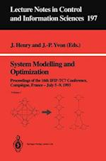 System Modelling and Optimization (LECTURE NOTES IN CONTROL AND INFORMATION SCIENCES, nr. 197)