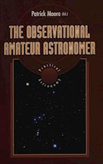 The Observational Amateur Astronomer (Practical Astronomy)