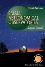 Small Astronomical Observatories (Practical Astronomy)