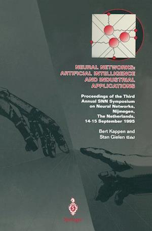 Neural Networks: Artificial Intelligence and Industrial Applications: Proceedings of the Third Annual Snn Symposium on Neural Networks, Nijmegen, the