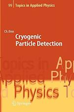 Cryogenic Particle Detection (TOPICS IN APPLIED PHYSICS, nr. 99)