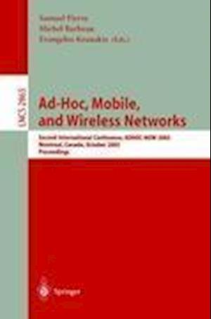 Ad-Hoc, Mobile, and Wireless Networks : Second International Conference, ADHOC-NOW 2003, Montreal, Canada, October 8-10, 2003, Proceedings