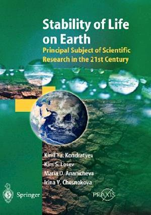 Stability of Life on Earth : Principal Subject of Scientific Research in the 21st Century