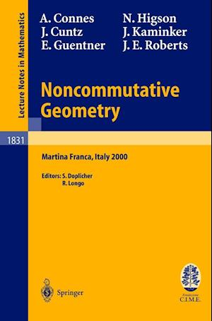 Noncommutative Geometry : Lectures given at the C.I.M.E. Summer School held in Martina Franca, Italy, September 3-9, 2000