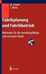 Fabrikplanung Und Fabrikbetrieb af Siegfried Wirth, Egon Muller, Michael Schenk