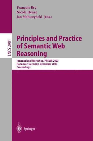 Principles and Practice of Semantic Web Reasoning : International Workshop, PPSWR 2003, Mumbai, India, December 8, 2003, Proceedings