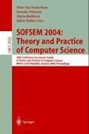 SOFSEM 2004: Theory and Practice of Computer Science : 30th Conference on Current Trends in Theory and Practice of Computer Science, Merin, Czech Repu