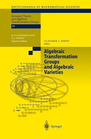 Algebraic Transformation Groups and Algebraic Varieties : Proceedings of the conference Interesting Algebraic Varieties Arising in Algebraic Transform