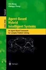Agent-Based Hybrid Intelligent Systems af Zili Zhang, Chengqi Zhang