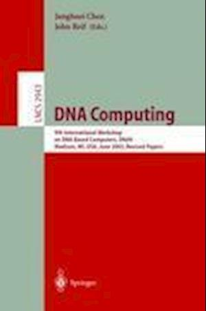 DNA Computing : 9th International Workshop on DNA Based Computers, DNA9, Madison, WI, USA, June 1-3, 2003, revised Papers
