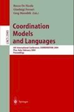 Coordination Models and Languages : 6th International Conference, COORDINATION 2004, Pisa, Italy, February 24-27, 2004, Proceedings