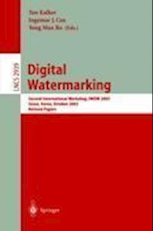 Digital Watermarking : Second International Workshop, IWDW 2003, Seoul, Korea, October 20-22, 2003, Revised Papers