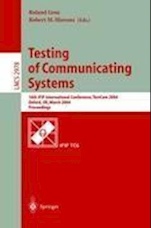 Testing of Communicating Systems : 16th IFIP International Conference, TestCom 2004, Oxford, UK, March 17-19, 2004., Proceedings