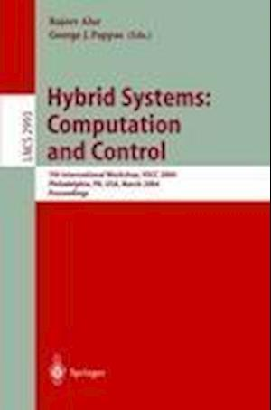 Hybrid Systems: Computation and Control : 7th International Workshop, HSCC 2004, Philadelphia, PA, USA, March 25-27, 2004, Proceedings