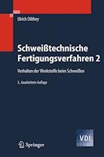 Schweisstechnische Fertigungsverfahren 2 af Ulrich Dilthey
