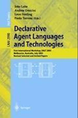 Declarative Agent Languages and Technologies : First International Workshop, DALT 2003, Melbourne, Australia, July 15, 2003, Revised Selected and Invi