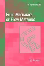Fluid Mechanics of Flow Metering af Klaus Gersten, Wolfgang Merzkirch, Franz Peters