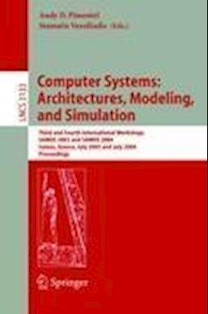 Computer Systems: Architectures, Modeling, and Simulation : Third and Fourth International Workshop, SAMOS 2003 and SAMOS 2004, Samos, Greece, July 21
