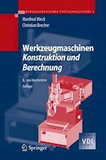 Werkzeugmaschinen 2 - Konstruktion Und Berechnung af Manfred Weck