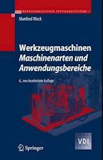 Werkzeugmaschinen 1 - Maschinenarten Und Anwendungsbereiche af Manfred Weck