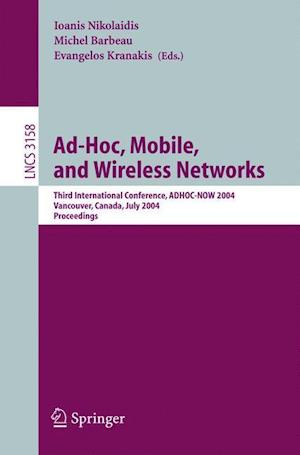 Ad-Hoc, Mobile, and Wireless Networks : Third International Conference, ADHOC-NOW 2004, Vancouver, Canada, July 22-24, 2004, Proceedings