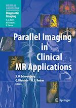 Parallel Imaging in Clinical MR Applications (Medical Radiology)