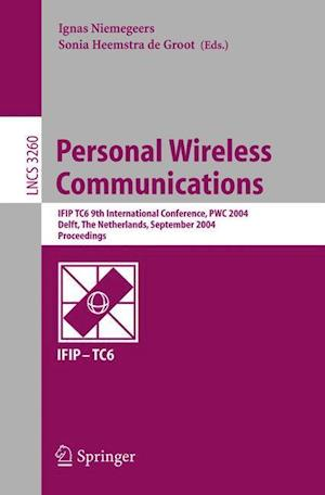 Personal Wireless Communications : IFIP TC6 9th International Conference, PWC 2004, Delft, The Netherlands, September 21-23, 2004, Proceedings